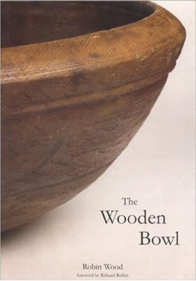 The Wooden Bowl Robin Wood 9780854421305
