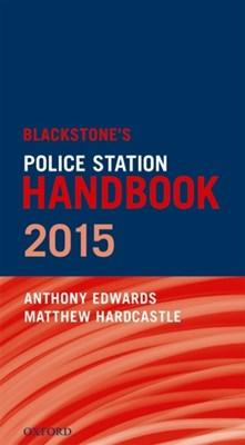 Blackstone's Police Station Handbook Anthony Edwards, Matthew Hardcastle 9780198722663