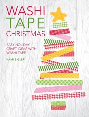 Washi Tape Christmas Kami Bigler 9781446305034