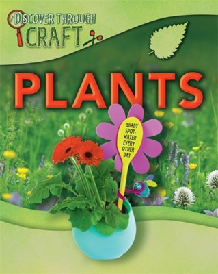 Discover Through Craft: Plants Jen Green 9781445131030