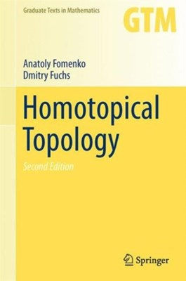 Homotopical Topology Anatoly Fomenko, Dmitry Fuchs 9783319234878