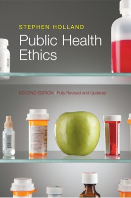 Public Health Ethics Stephen Holland 9780745662190