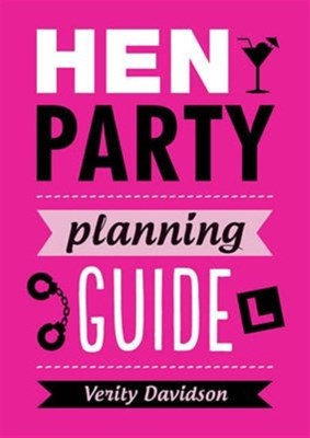 Hen Party Planning Guide Verity Davidson 9781849538923