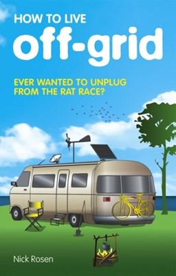 How to Live Off-Grid Nick Rosen 9780553818192