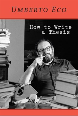 How to Write a Thesis Umberto Eco 9780262527132