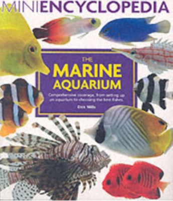 Mini Encyclopedia of The Marine Aquarium Dick Mills 9781842861004