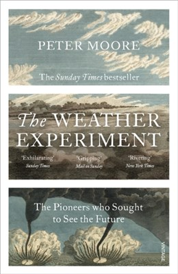 The Weather Experiment Peter Moore 9780099581673
