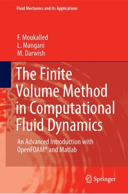 The Finite Volume Method in Computational Fluid Dynamics M. Darwish, L. Mangani, F. Moukalled 9783319168739