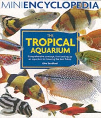 Mini Encyclopedia of the Tropical Aquarium Gina Sandford 9781842861011