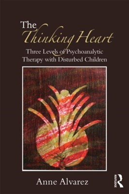 The Thinking Heart Anne (the Tavistock Clinic Alvarez 9780415554879