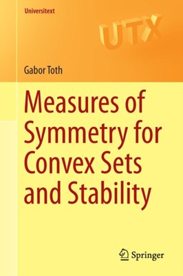 Measures of Symmetry for Convex Sets and Stability Gabor Toth 9783319237329