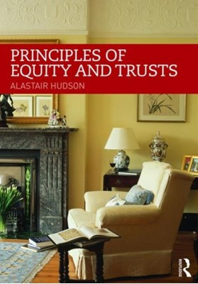 Principles of Equity and Trusts Alastair Hudson 9781138122635