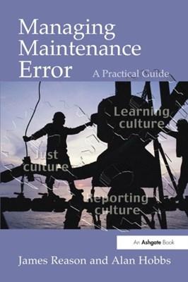 Managing Maintenance Error Alan Hobbs, James Reason 9780754615910