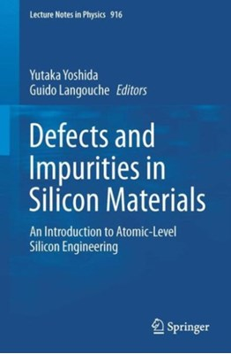 Defects and Impurities in Silicon Materials  9784431557999