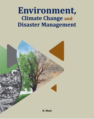 Environment, Climate Change & Disaster Management Dr N Mani 9788177084436