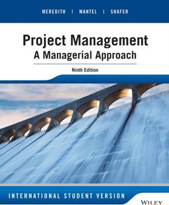 Project Management Samuel J. Mantel, Jack R. Meredith, Scott M. Shafer 9781118945834