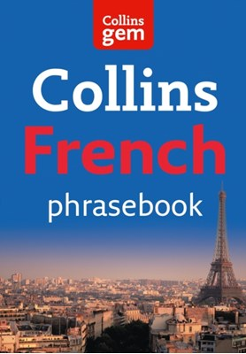 Collins Gem French Phrasebook and Dictionary Collins Dictionaries 9780007358588