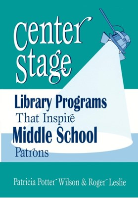 Center Stage Patricia Potter Wilson, Roger Leslie 9781563087967