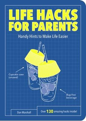 Life Hacks for Parents Dan Marshall 9781786850003