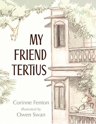 My Friend Tertius Corinne Fenton 9781760630157