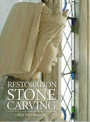 Restoration Stone Carving Alan Micklethwaite 9780709090236
