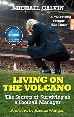 Living on the Volcano Michael Calvin 9780099598657