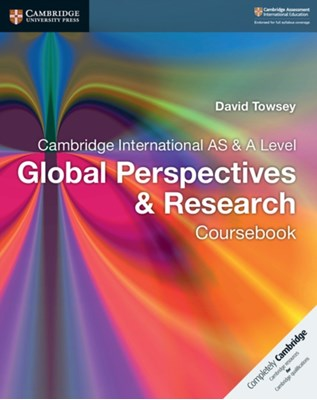 Cambridge International AS & A Level Global Perspectives & Research Coursebook David Towsey 9781107560819