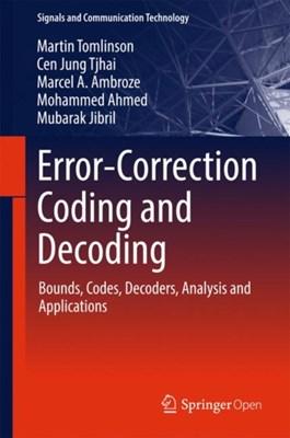 Error-Correction Coding and Decoding Marcel A. Ambroze, Martin Tomlinson 9783319511023