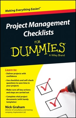Project Management Checklists For Dummies Nick Graham 9781118931431