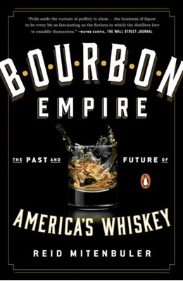 Bourbon Empire Reid Mitenbuler 9780143108146