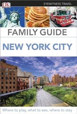 DK Eyewitness Family Guide New York City DK Publishing, DK Travel 9780241204863