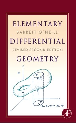 Elementary Differential Geometry, Revised 2nd Edition Barrett (University of California O'Neill 9780120887354