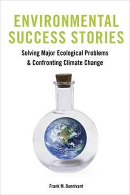 Environmental Success Stories Frank Dunnivant 9780231179195