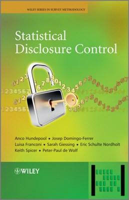 Statistical Disclosure Control Anco Hundepool, Sarah Giessing, Josep Domingo-Ferrer, Eric Schulte Nordholt, Peter-Paul de Wolf, Keith Spicer, Luisa Franconi 9781119978152