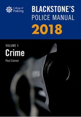 Blackstone's Police Manual Volume 1: Crime 2018 Paul (Police Training Consultant) Connor 9780198806103