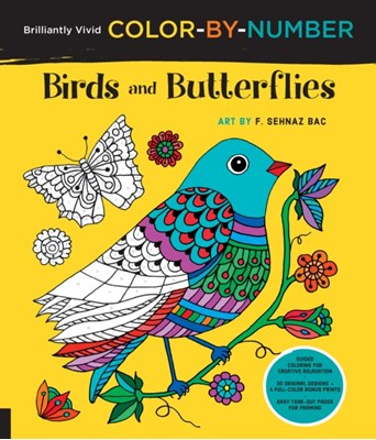 Brilliantly Vivid Color-by-Number: Birds and Butterflies F. Sehnaz Bac 9781589239463