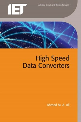High Speed Data Converters Ahmed M.A. Ali 9781849199384
