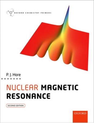 Nuclear Magnetic Resonance Peter (Professor of Chemistry Hore 9780198703419