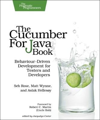 The Cucumber for Java Book Matt Wynne, Aslak Hellesoy, Seb Rose 9781941222294
