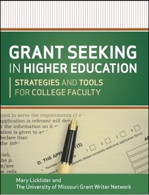 Grant Seeking in Higher Education The University of Missouri Grant Writer Network, Mary M. Licklider 9781118192474