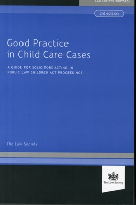 Good Practice in Child Cases The Law Society 9781784460204