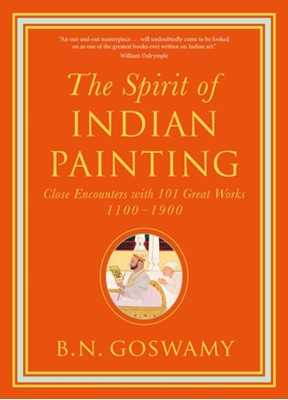 The Spirit of Indian Painting B.N. Goswamy 9780500239506