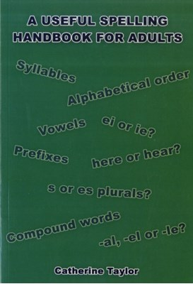 A Useful Spelling Handbook For Adults Catherine Taylor 9781848970311