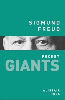 Sigmund Freud: pocket GIANTS Alastair Ross 9780750962636