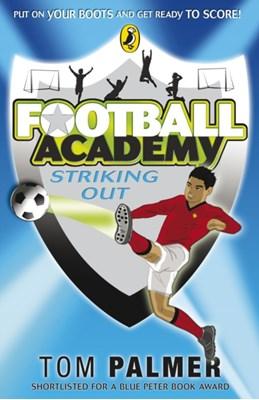 Football Academy: Striking Out Tom Palmer 9780141324685