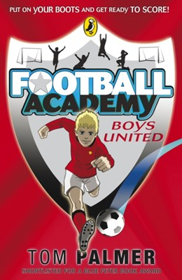 Football Academy: Boys United Tom Palmer 9780141324678