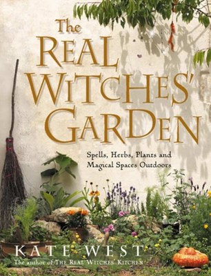 The Real Witches' Garden Kate West 9780007163229