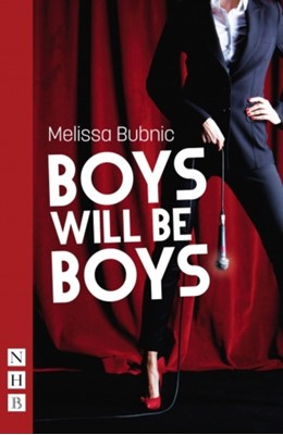 Boys Will Be Boys Melissa Bubnic 9781848425682