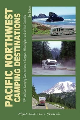 Pacific Northwest Camping Destinations Terri Church, Mike Church 9780982310120