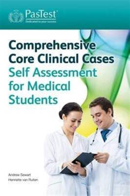 Comprehensive Core Clinical Cases Self Assessment for Medical Students Henriette van Ruiten, Andrew Sewart 9781905635856